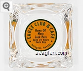 Eagle Club & Cafe, Home of More Jack Pots, Open 24 Hours Each Day, Yerington, Nevada - Green on orange imprint Glass Ashtray