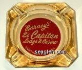''Barney's'' El Capitan Lodge & Casino, Hawthorne, Nevada - White on red imprint Glass Ashtray