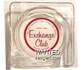The Old Saloon and Gambling House, Since 1906, Exchange Club, Beatty, Nevada - Red on white imprint Glass Ashtray