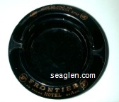 Frontier Hotel, Las Vegas Nevada, Put Yourself in our Place… - Gold imprint Glass Ashtray