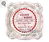 Golden Bubble, Gaming - Cafe - Bar, Most Liberal Slots In Gardnerville Nevada, Sunset 2-2925 - Red on white imprint Glass Ashtray