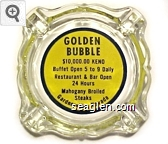 Golden Bubble, $10,000.00 Keno - Buffet Open 5 to 9 Daily, Restaurant & Bar Open 24 Hours, Mahogany Broiled Steaks, Gardnerville, Nevada - Black on yellow imprint Glass Ashtray