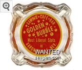 Gaming - Cafe - Bar, Golden Bubble, Most Liberal Slots in Gardnerville,  Nev. - Yellow on red imprint Glass Ashtray