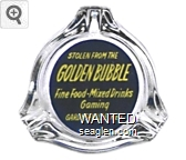 Stolen From the Golden Bubble, Fine Food - Mixed Drinks, Gaming, Gardnerville, Nev. - Yellow on blue imprint Glass Ashtray