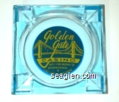 Golden Gate Casino, No. 1 Fremont St., Downtown Las Vegas, Nevada - Yellow on blue imprint Glass Ashtray