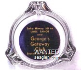 Take Hiway 50 to Lake Tahoe and George's Gateway Club, Stateline, Nevada - Yellow on blue imprint Glass Ashtray