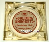 Golden Nugget, Gambling Hall, Downtown Las Vegas - Red on white imprint Glass Ashtray