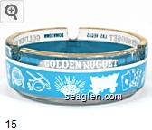 Golden Nugget, Downtown, Las Vegas - Blue and white imprint Glass Ashtray