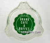 Open All Night, Grand Cafe & Buffet, 31-33 East 2nd St., Reno Nevada - Green on white imprint Glass Ashtray
