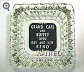 Grand Cafe and Buffet, Open Day and Nite, Reno - White on black imprint Glass Ashtray