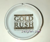 Gold Rush, Hotel & Casino, The Cornerstone of Cripple Creek - Gold imprint Porcelain Ashtray