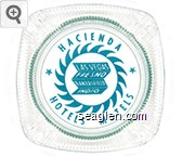 Hacienda Hotels - Motels, Las Vegas, Fresno, Bakersfield, Indio - Green imprint Glass Ashtray
