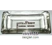 Hotel Brown, Eureka, Nevada - Brown imprint Glass Ashtray