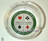 Harolds Club Reno, Read ''I Want To Quit Winners'', By Harold S. Smith Sr - Green, black and red on white imprint Glass Ashtray