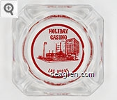 Holiday Casino, Las Vegas - Red on white imprint Glass Ashtray