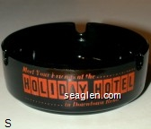Meet Your Friends at the Holiday Hotel, in Downtown Reno - Orange imprint Glass Ashtray