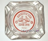 Horseshoe Club, Silver Spur, Reno - Red imprint Glass Ashtray