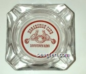 Horseshoe Club, Downtown, Reno - Red imprint Glass Ashtray