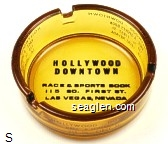 Hollywood Downtown, Race & Sports Book, 115 So. First St., Las Vegas, Nevada - Black imprint Glass Ashtray