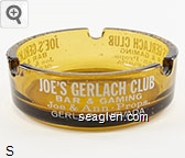 Joe's Gerlach Club, Bar & Gaming, Joe & Ann Props. Gerlach, Nevada - White imprint Glass Ashtray