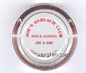 Joe's Gerlach Club, Bar & Gaming, Joe & Ann, Gerlach, Nevada - Red imprint Glass Ashtray