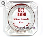 Joe's Tavern, Where Friends Meet, Hawthorne, Nev. - Red imprint Glass Ashtray