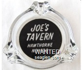 Joe's Tavern, Hawthorne Nevada - White on black imprint Glass Ashtray
