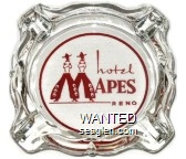 hotel Mapes, Reno - Red on white imprint Glass Ashtray
