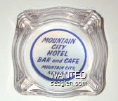Mountain City Hotel, Bar and Cafe, Mountain City, Nevada - Blue on white imprint Glass Ashtray