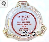 Midget Bar, The Biggest Little Bar in Ely, Dial 9956, Ely, Nevada - Red imprint Glass Ashtray