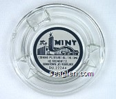 The Mint, Coining Pleasure All The Time, 110 Fremont St., Downtown Las Vegas, Nev., DU. 22244 - Black on white imprint Glass Ashtray