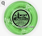 The Mint, Coining Pleasure All The Time, 110 Fremont St., Downtown Las Vegas, Nev., DU 22244 - Black on white imprint Glass Ashtray