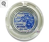 The Mint, All for our Country, 100 Years, Centennial of the State of Nevada 1864-1964 - Blue on white imprint Glass Ashtray