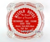 Mizpah Hotel, ''The Bright Spot of Tonopah'', Restaurant - Bar - Casino, Good Food, Atomic Slots With More Fall Out, Tonopah, Nevada - White on red imprint Glass Ashtray