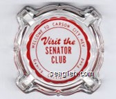 Welcome to Carson City, Nev., Visit the Senator Club, Gaming, Cocktails, Fine Food - Red imprint Glass Ashtray