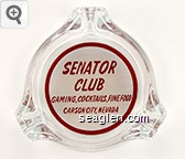 Senator Club, Gaming, Cocktails, Fine Food, Carson City, Nevada - Red on white imprint Glass Ashtray
