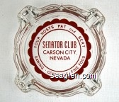Your Hosts Pat and Bert, Senator Club, Carson City, Nevada, Gaming - Cocktails - Fine Food - Red imprint Glass Ashtray