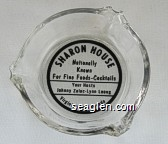 Sharon House, Nationally Known For Fine Foods - Cocktails, Your Hosts Johnny Zalac - Lynn Leong, Virginia City, Nevada - Black imprint Glass Ashtray