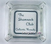 The Shamrock Club, Caliente, Nevada - Green imprint Glass Ashtray