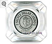 Silver Dollar Casino, Bar Slots, Complete Gaming, 261 N. Virginia, Reno - Black on white imprint Glass Ashtray
