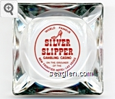 World Famous Silver Slipper Gambling Casino, On The Grounds Of The New Frontier Hotel - Las Vegas - Red imprint Glass Ashtray