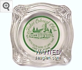 Tahoe Colonial Club, On the South Shore of Lake Tahoe, State Line, Nevada - Green on white imprint Glass Ashtray
