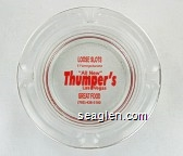 Loose Slots, E. Flamingo/Sandhill, ''All New'', Thumper's, Las Vegas, Great Food, (702) 436-2102 - Red imprint Glass Ashtray
