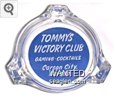 Tommy's Victory Club, Gaming - Cocktails, Carson City, Nevada - White on blue imprint Glass Ashtray