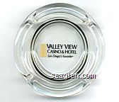Valley View Casino & Hotel, San Diego's Favorite - Black imprint Glass Ashtray