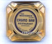 The Westerner Club, Casino Bar Restaurant, Downtown, Las Vegas, Nev. - Blue imprint Glass Ashtray