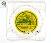 The Westerner Club, Gambling House & Saloon, 23 Fremont St., Downtown Las Vegas, Nevada - Green on yellow imprint Glass Ashtray