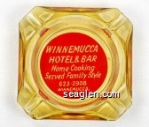 Winnemucca Hotel & Bar, Home Cooking Served Family Style, 623-2908, Winnemucca, Nev - White on red imprint Glass Ashtray