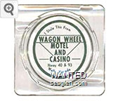 I Stole This From Wagon Wheel Motel and Casino, Hiway 40 & 93, Wells, Nevada - Green on white imprint Glass Ashtray